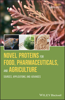 Hayes, Maria - Novel Proteins for Food, Pharmaceuticals, and Agriculture: Sources, Applications, and Advances, ebook