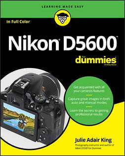King, Julie Adair - Nikon D5600 For Dummies, e-bok