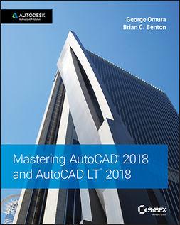 Benton, Brian C. - Mastering AutoCAD 2018 and AutoCAD LT 2018, ebook