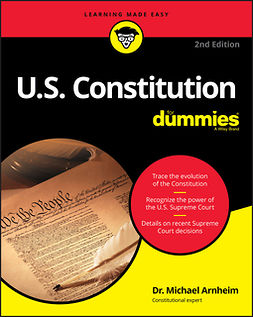 Arnheim, Michael - U.S. Constitution For Dummies, ebook