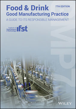 Manning, Louise - Food and Drink - Good Manufacturing Practice: A Guide to its Responsible Management (GMP7), ebook