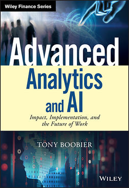 Boobier, Tony - Advanced Analytics and AI: Impact, Implementation, and the Future of Work, ebook