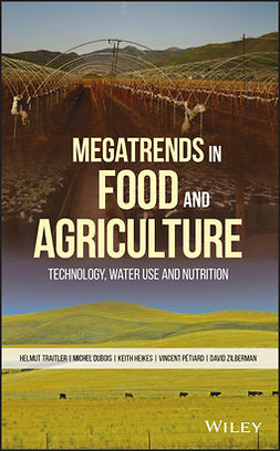 Dubois, Michel - Megatrends in Food and Agriculture: Technology, Water Use and Nutrition, e-bok