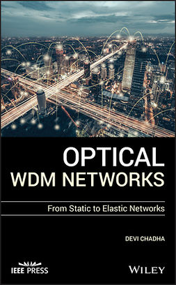 Chadha, Devi - Optical WDM Networks: From Static to Elastic Networks, e-kirja