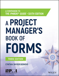 Dionisio, Cynthia Snyder - A Project Manager's Book of Forms: A Companion to the PMBOK Guide, ebook
