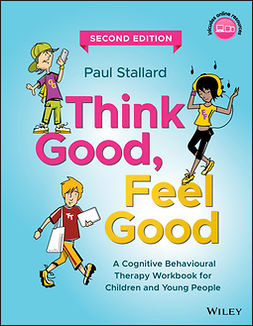 Stallard, Paul - Think Good, Feel Good: A Cognitive Behavioural Therapy Workbook for Children and Young People, e-bok