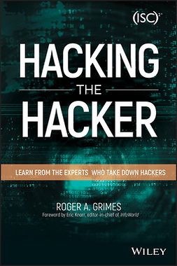 Grimes, Roger A. - Hacking the Hacker: Learn From the Experts Who Take Down Hackers, ebook