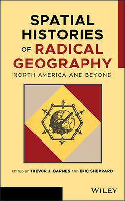 Barnes, Trevor J. - Spatial Histories of Radical Geography: North America and Beyond, ebook