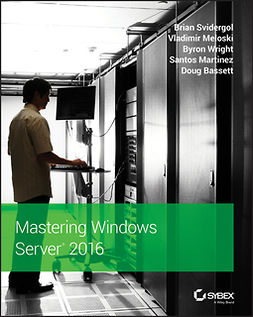 Bassett, Doug - Mastering Windows Server 2016, ebook
