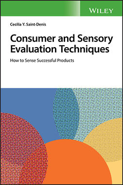 Saint-Denis, Cecilia Y. - Consumer and Sensory Evaluation Techniques: How to Sense Successful Products, ebook
