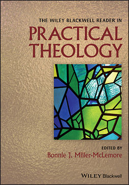 Miller-McLemore, Bonnie J. - The Wiley Blackwell Reader in Practical Theology, e-bok