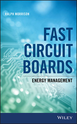Morrison, Ralph - Fast Circuit Boards: Energy Management, e-kirja