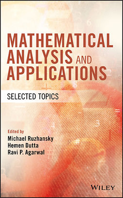 Agarwal, Ravi P. - Mathematical Analysis and Applications: Selected Topics, ebook