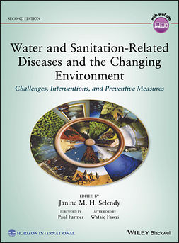 Selendy, Janine M. H. - Water and Sanitation-Related Diseases and the Changing Environment: Challenges, Interventions, and Preventive Measures, ebook