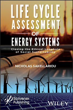 Sakellariou, Nicholas - Life Cycle Assessment of Energy Systems: Closing the Ethical Loophole of Social Sustainability, ebook