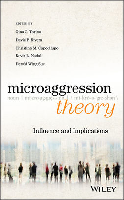 Capodilupo, Christina M. - Microaggression Theory: Influence and Implications, ebook