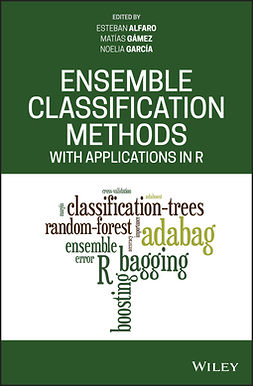 Alfaro, Esteban - Ensemble Classification Methods with Applications in R, ebook