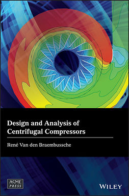 Braembussche, Rene Van den - Design and Analysis of Centrifugal Compressors, ebook