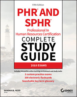 Reed, Sandra M. - PHR and SPHR Professional in Human Resources Certification Complete Study Guide: 2018 Exams, e-kirja
