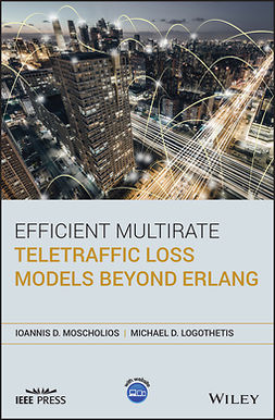 Logothetis, Michael D. - Efficient Multirate Teletraffic Loss Models Beyond Erlang, ebook