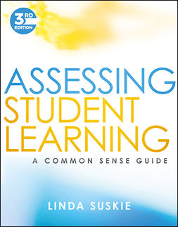 Suskie, Linda - Assessing Student Learning: A Common Sense Guide, e-kirja