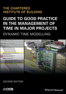 - Guide to Good Practice in the Management of Time in Major Projects: Dynamic Time Modelling, e-kirja