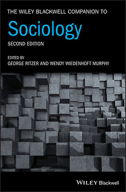 Murphy, Wendy Wiedenhoft - The Wiley Blackwell Companion to Sociology, e-kirja