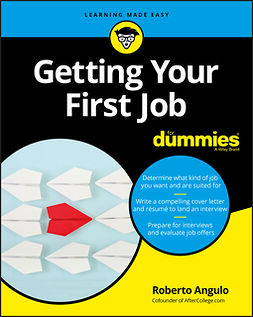 Angulo, Roberto - Getting Your First Job For Dummies, ebook