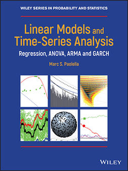 Paolella, Marc S. - Linear Models and Time-Series Analysis: Regression, ANOVA, ARMA and GARCH, ebook