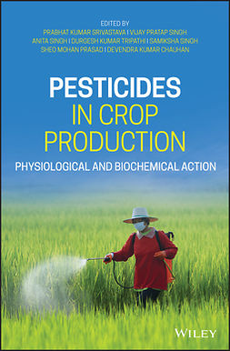 Chauhan, Devendra Kumar - Pesticides in Crop Production: Physiological and Biochemical Action, ebook