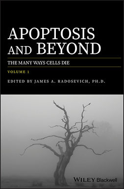 Radosevich, James A. - Apoptosis and Beyond: The Many Ways Cells Die, e-kirja