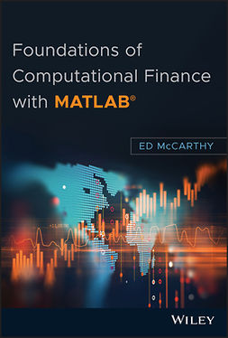 McCarthy, Ed - Foundations of Computational Finance with MATLAB, e-kirja