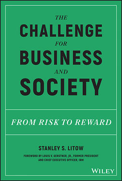 Litow, Stanley S. - The Challenge for Business and Society: From Risk to Reward, ebook