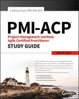 Hunt, J. Ashley - PMI-ACP Project Management Institute Agile Certified Practitioner Exam Study Guide, e-bok
