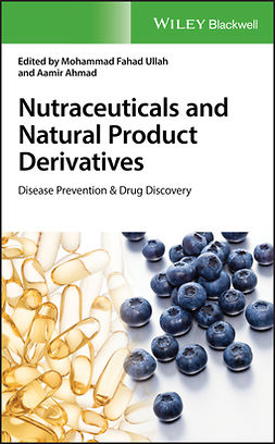 Ahmad, Aamir - Nutraceuticals and Natural Product Derivatives: Disease Prevention & Drug Discovery, ebook