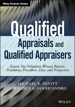 Devitt, Michael R. - Qualified Appraisals and Qualified Appraisers: Expert Tax Valuation Witness Reports, Testimony, Procedure, Law, and Perspective, ebook