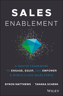 Matthews, Byron - Sales Enablement: A Master Framework to Engage, Equip, and Empower A World-Class Sales Force, e-kirja