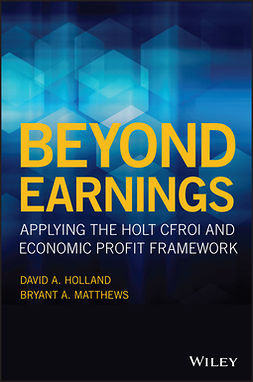 Holland, David A. - Beyond Earnings: Applying the HOLT CFROI and Economic Profit Framework, ebook