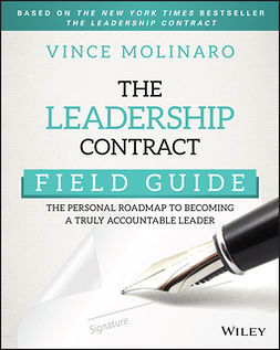 Molinaro, Vince - The Leadership Contract Field Guide: The Personal Roadmap to Becoming a Truly Accountable Leader, e-bok
