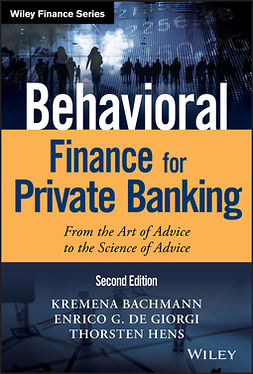 Bachmann, Kremena K. - Behavioral Finance for Private Banking: From the Art of Advice to the Science of Advice, e-bok