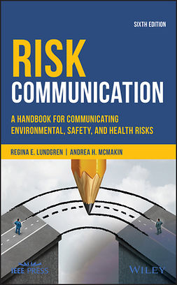 Lundgren, Regina E. - Risk Communication: A Handbook for Communicating Environmental, Safety, and Health Risks, ebook
