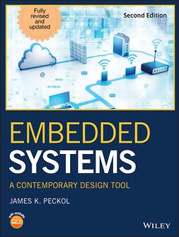 Peckol, James K. - Embedded Systems: A Contemporary Design Tool, e-kirja