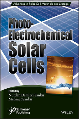 Sankir, Mehmet - Photoelectrochemical Solar Cells, ebook