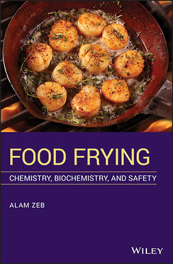 Zeb, Alam - Food Frying: Chemistry, Biochemistry, and Safety, e-bok
