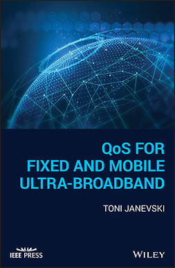 Janevski, Toni - QoS for Fixed and Mobile Ultra-Broadband, ebook