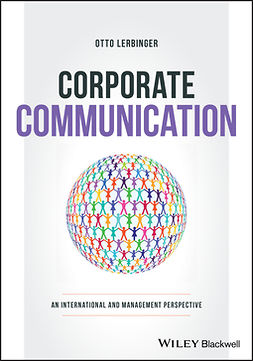 Lerbinger, Otto - Corporate Communication: An International and Management Perspective, ebook