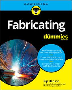 Hanson, Kip - Fabricating For Dummies, e-kirja