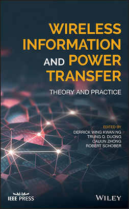 Duong, Trung Q. - Wireless Information and Power Transfer: Theory and Practice, ebook