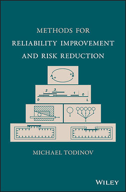 Todinov, Michael - Methods for Reliability Improvement and Risk Reduction, ebook