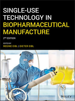 Eibl, Dieter - Single-Use Technology in Biopharmaceutical Manufacture, ebook